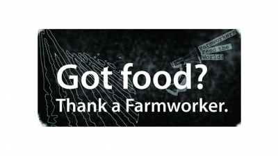 Got Food? Thank a Farmworker.