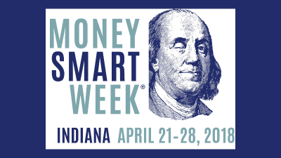 Money Smart Week Indiana April 21-28, 2018