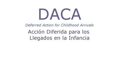 DACA - Acción Diferida para los Llegados en la Infancia